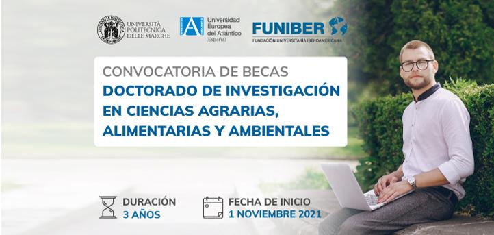 UNEATLANTICO, UNIVPM e FUNIBER anunciam bolsas para Doutorado em Pesquisa em Ciências Agrárias, Alimentares e Ambientais